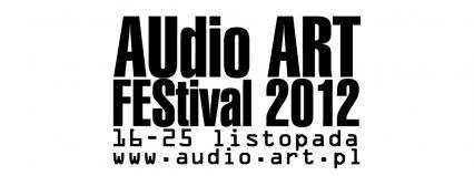 AUDIO ART FESTIVAL 2012