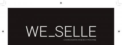 """Teatr ROZBARK w Bytomiu/Zamówienia choreograficzne 2018: """"We_selle"""" w choreografii Wojciecha Mochnieja – premiera"""