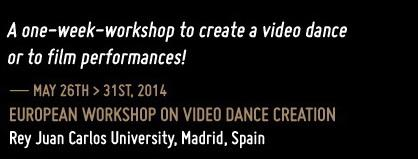 "Spain: Call for applications to ""European Workshop On Video Dance Creation"""