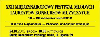 """Międzynarodowy Festiwal Młodych Laureatów Konkursów Muzycznych - """"Karol Lipiński - Nowe Interpretacje"""""""