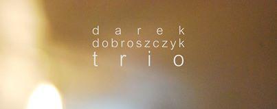 Darek Dobroszczyk Trio feat. Przemysław Hanaj - Jazzowy Debiut Fonograficzny