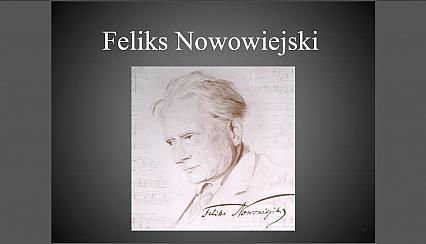 Scenariusze zajęć o życiu i twórczości Feliksa Nowowiejskiego