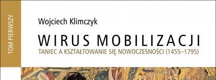 """""""Program wydawniczy"""": Wojciech Klimczyk """"Wirus mobilizacji"""""""