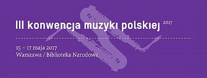 Rejestracja na III Konwencję Muzyki Polskiej