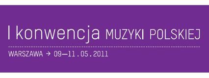 Już w poniedziałek I Konwencja Muzyki Polskiej