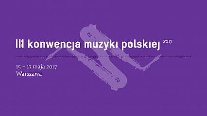 Rozpoczyna się III Konwencja Muzyki Polskiej