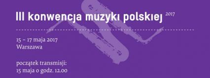 Transmisja z pierwszego dnia III Konwencji Muzyki Polskiej