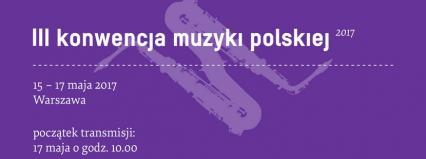 Transmisja z trzeciego dnia III Konwencji Muzyki Polskiej