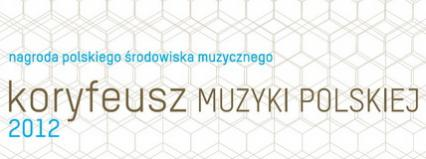Koryfeusz Muzyki Polskiej 2012 – druga edycja nagrody