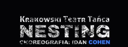 """Kraków: Krakowski Teatr Tańca – premiera spektaklu """"Nesting"""" w choreografii Idana Cohena"""