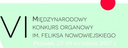 VI Międzynarodowy Konkurs Organowy im. Feliksa Nowowiejskiego