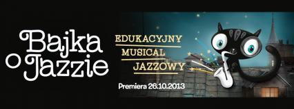"""Edukacyjny musical jazzowy """"Bajka o jazzie"""""""