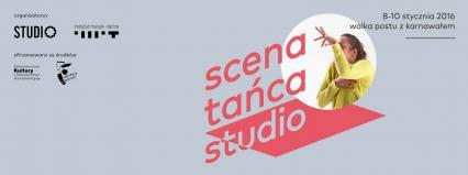 Scena Tańca Studio 2016: I odsłona I w dniach 8-10 stycznia
