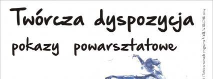 """Wrocław: Finał projektu """"Twórcza dyspozycja"""" – pokazy powarsztatowe w ramach """"Myśli w ruchu"""""""