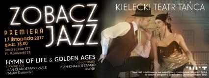 """Zamówienia choreograficzne 2017: Kielecki Teatr Tańca: """"Zobacz Jazz: Hymn of Life & Golden Ages"""" w listopadzie"""